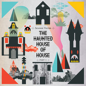 The Haunted House of House Pt One by Session Victim