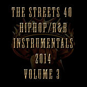 40 Hip Hop/R&B Instrumentals 2014, Vol. 3 by The Streets