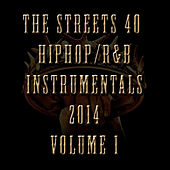 40 Hip Hop/R&B Instrumentals 2014, Vol. 1 by The Streets
