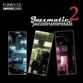 Jazzmatic Jazzstrumentals, Vol. 2 by Funky DL
