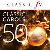 50 Classic Carols (By Classic FM) von Various Artists