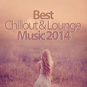 Best Chillout & Lounge Music 2014 - 200 Songs by Various Artists