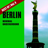 Best of Berlin Minimal Underground, Vol. 4 by Various Artists