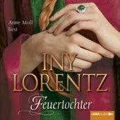 Feuertochter (Ungekürzt) von Iny Lorentz
