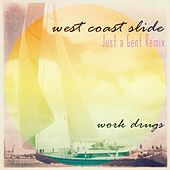West Coast Slide (Just a Gent Remix) by Work Drugs