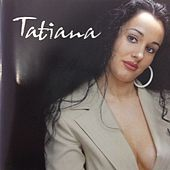 Tatiana by Tatiana