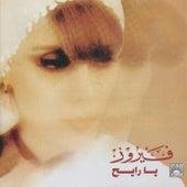 Ya Rayeh by Fairuz