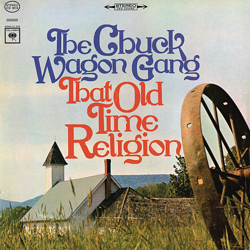 That Old Time Religion by Chuck Wagon Gang