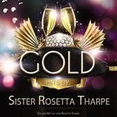 Golden Hits By Ister Rosetta Tharpe von Sister Rosetta Tharpe