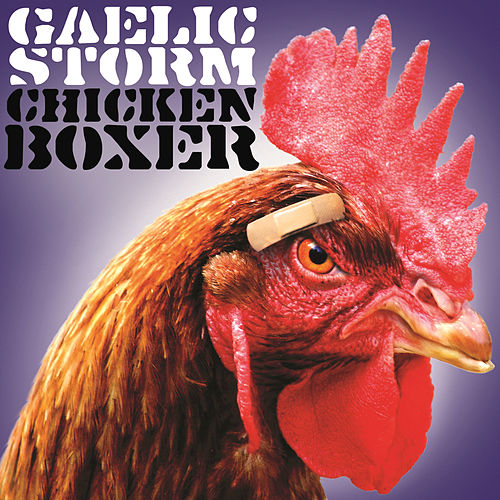 Chicken Boxer by Gaelic Storm