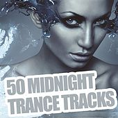 50 Midnight Trance Tracks by Various Artists