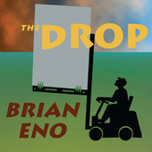 The Drop by Brian Eno