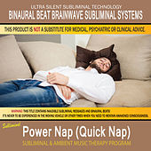 Power Nap (Quick Nap) - Subliminal and Ambient Music Therapy by Binaural Beat Brainwave Subliminal Systems
