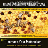 Increase Your Metabolism - Subliminal and Ambient Music Therapy by Binaural Beat Brainwave Subliminal Systems
