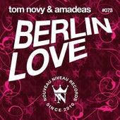Berlin Love by Tom Novy