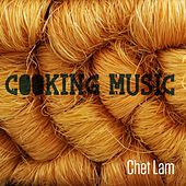Cooking Music by Chet Lam