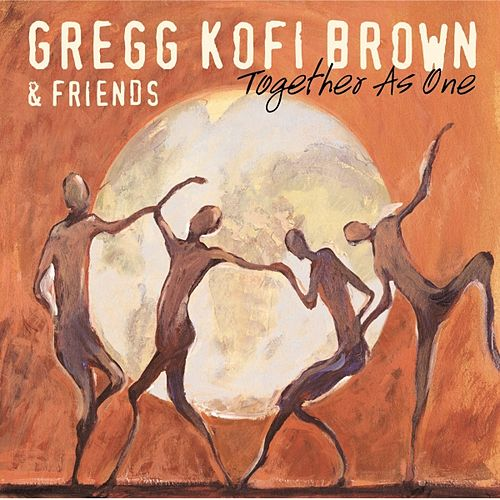 Together  As One by Gregg Kofi Brown