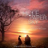 Hole in the Paper Sky (Original Sountrack) by Kerry Muzzey