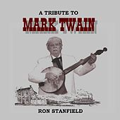 A Tribute to Mark Twain by Ron Stanfield