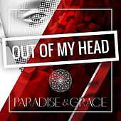 Out Of My Head by Paradise