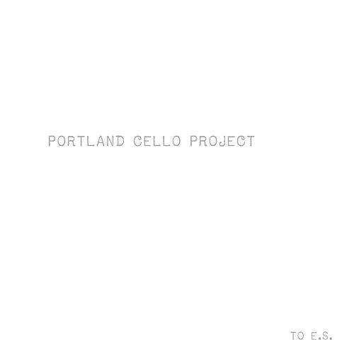 To E.S. by Portland Cello Project