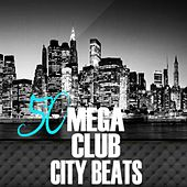 50 Mega Club City Beats by Various Artists