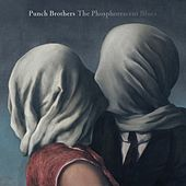 I Blew It Off / Julep von Punch Brothers