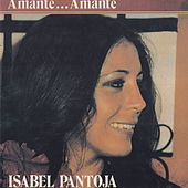 Amante...Amante by Isabel Pantoja