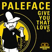 Give You That Love - Single by Paleface