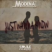 Just Wanna Know by MoDenA
