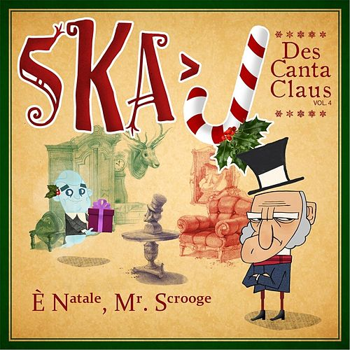 Descanta Claus, Vol. 4: E' Natale, Mr Scrooge by Ska - J