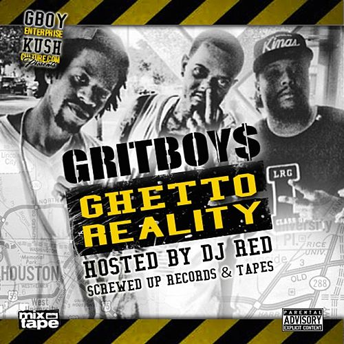 Ghetto Reality (Slowed & Chopped) by Grit Boys