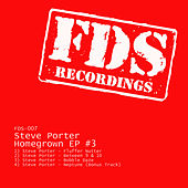 Homegrown EP #3 by Steve Porter