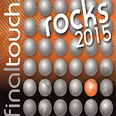 Final Touch Rocks 2015 by Various Artists