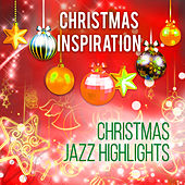 Xmas Inspiration: Christmas JAZZ Highlights by Various Artists