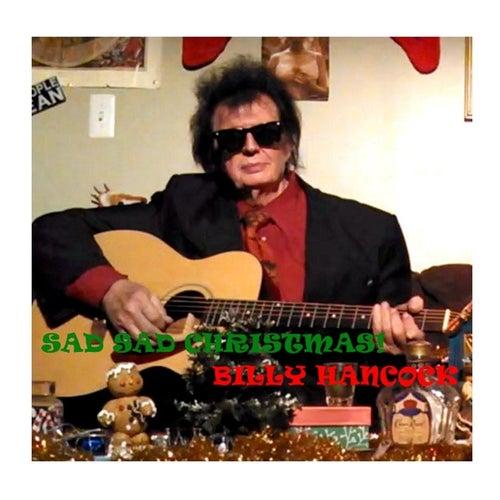 Sad Sad Christmas by Billy Hancock