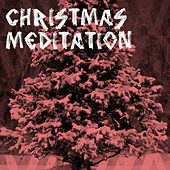 Meditation Christmas by Various Artists