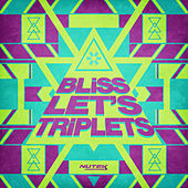 Let's Triplets von Bliss