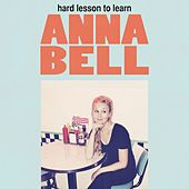 Hard Lesson to Learn by Anna Bell