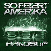 So Feiert Amerika Hands Up by Various Artists