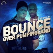 Bounce Over Pumpingland by Brooklyn Bounce