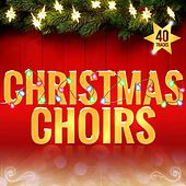 Christmas Choirs by Various Artists