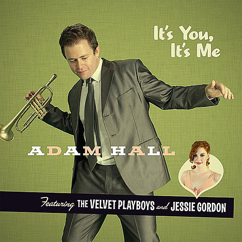 It's You, It's Me by Adam Hall and the Velvet Playboys