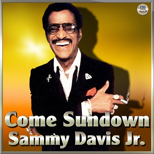 Come Sundown - Sammy Davis Jr by Sammy Davis, Jr.