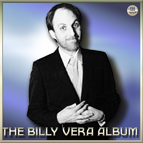 The Billy Vera Album by Billy Vera
