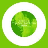 C'mon Rave On by Felguk