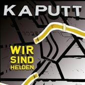 Kaputt by Wir Sind Helden