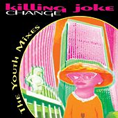Change: The Youth Mixes E.P. by Killing Joke