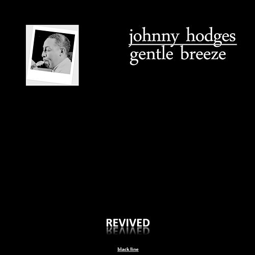 Gentle Breeze - Smooth Jazz Saxophone by Johnny Hodges