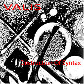 Valis 1 - Destruction of Syntax by Various Artists